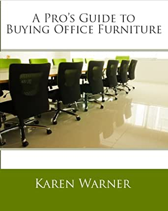 A Pro 39 S Guide To Buying Office Furniture How To Choose Office Furnishing