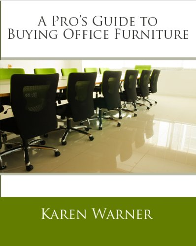A Pro's Guide to Buying Office Furniture: How to Choose Office Furnishings, Including Cubicles, Workstations, Desks, Office Chairs, Conference Tables, Filing Cabinets and All Types of Office Furniture