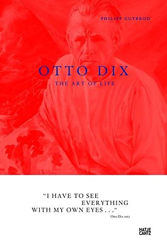 Otto Dix: The Art of Life