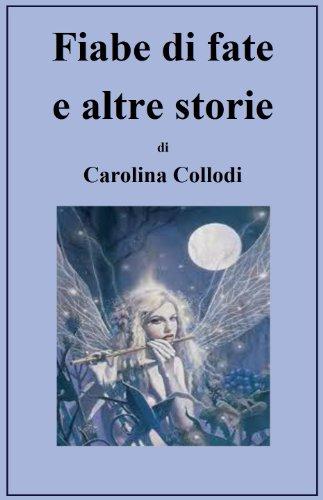 Carolina Collodi - FIABE DI FATE E ALTRE STORIE