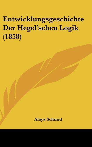 Entwicklungsgeschichte Der Hegel'schen Logik (1858)