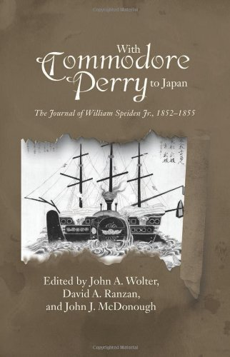 With Commodore Perry to Japan: The Journal of William Speiden, Jr., 1852-1855 (New Perspectives in Maritime History and