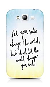AMEZ let your smile change the world Back Cover For Samsung Galaxy Grand i9082
