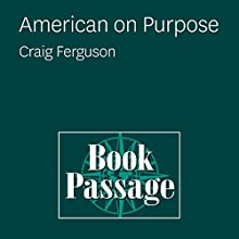 American on Purpose: Craig Ferguson  by Craig Ferguson Narrated by Craig Ferguson