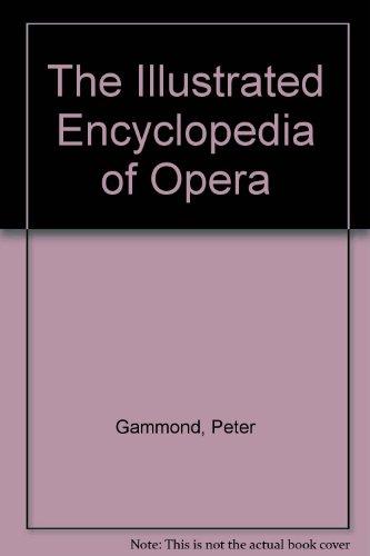 Image for Illustrated Encyclopedia Of Opera (A Salamander book)