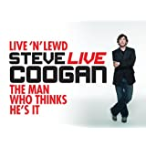 Steve Coogan: Live 'n' Lewd and The Man Who Thinks He's It Season 1