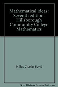 Mathematical ideas: Seventh edition, Hillsborough Community College Mathematics from HarperCollins College Publishers