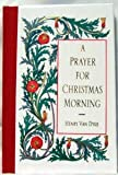 A Prayer for Christmas Morning (0517118335) by Henry Van Dyke