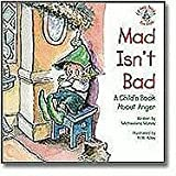 Mad Isn't Bad: A Child's Book about Anger (Kid's Elf-Help)