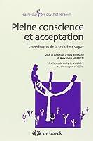 Pleine conscience et acceptation : Les thérapies de la troisième Vague