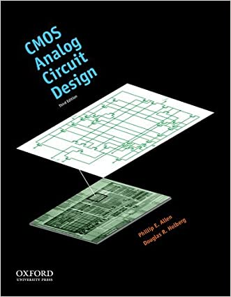 CMOS Analog Circuit Design (The Oxford Series in Electrical and Computer Engineering) written by Phillip E. Allen