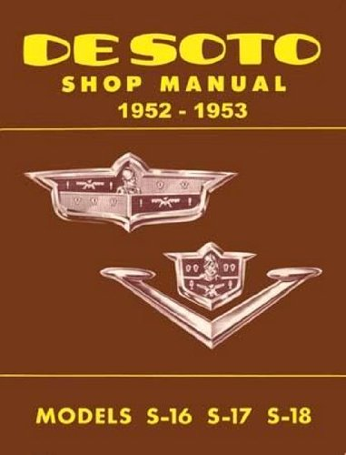 1952 and 1953 De Soto Factory Shop Manual Models S-16, S-17, and S-18 (Classic Car Soto compare prices)
