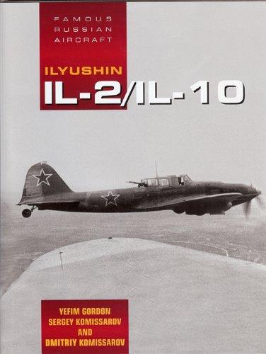 Ilyushin Il-2/Il-10 (Famous Russian Aircraft), by Yefim Gordon