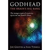Godhead: The Brain's Big Bangby Joe Griffin