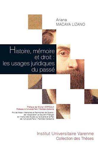 Histoire, mémoire et droit : les usages juridiques du passé