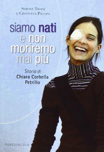 Siamo nati e non moriremo mai più Storia di Chiara Corbella Petrillo PDF