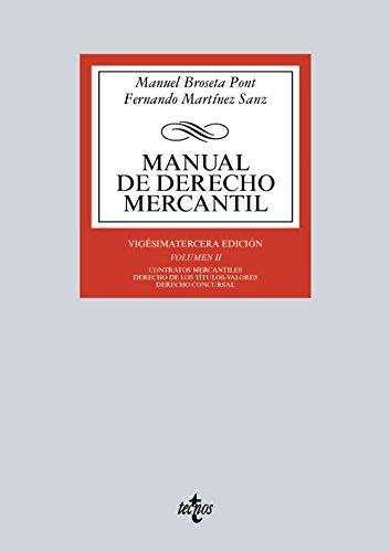 Manual De Derecho Mercantil. Contratos Mercantiles. Derecho De Los Títulos-Valores. Derecho Concursal - Volumen II: 2 (Derecho - Biblioteca Universitaria De Editorial Tecnos)