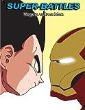 Super-Battles: Vegeta v/s Ironman (Volume 8)