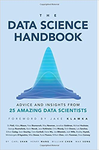 The Data Science Handbook: Advice and Insights from 25 Amazing Data Scientists