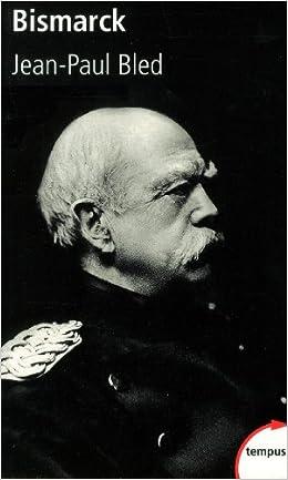 Bismarck - Jean Paul Bled