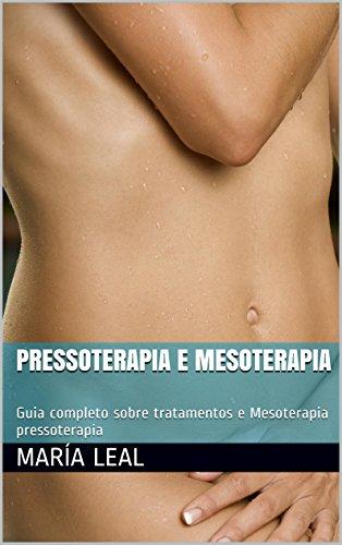 Pressoterapia e Mesoterapia: Guia completo sobre tratamentos e Mesoterapia pressoterapia