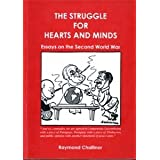 The Struggle for Hearts and Minds: Essays on the Second World Warby Raymond Challinor