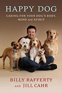 Happy Dog Caring For Your Dogs Body Mind And Spirit by NAL Trade