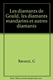 Les  diamants de Gould, les diamants mandarins et autres diamants