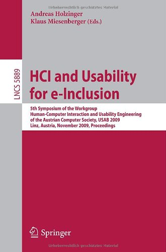 HCI and Usability for e-Inclusion: 5th Symposium of the Workgroup Human-Computer Interaction and Usability Engineering of the Austrian Computer Society, USAB 2009, Linz, Austria, November 9-10, 2009, Proceedings