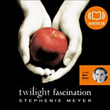 Fascination (Twilight 1) | Livre audio Auteur(s) : Stephenie Meyer Narrateur(s) : Maia Baran
