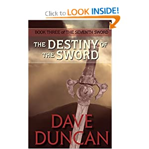 The Destiny of the Sword (the Seventh Sword Trilogy Book 3) by Dave Duncan