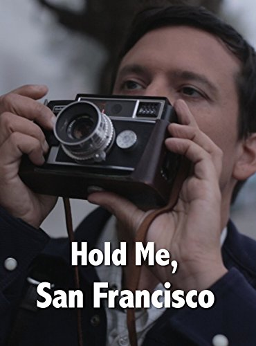 Hold Me, San Francisco