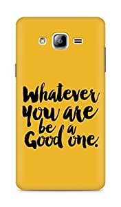 Amez Whatever you are Be a Good One Back Cover For Samsung Galaxy ON7