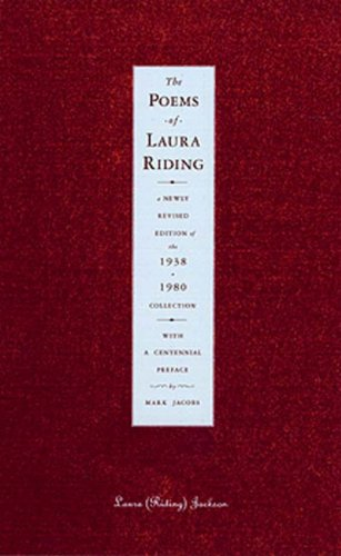 The Poems of Laura Riding: A Newly Revised Edition of the...