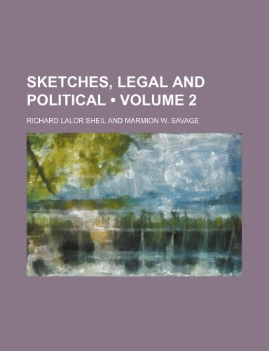 Sketches, Legal and Political (Volume 2)