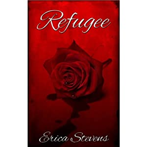 Refugee: The Captive Series, Book 3 | [Erica Stevens]