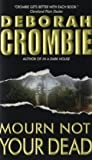Mourn Not Your Dead (0060789573) by Deborah Crombie