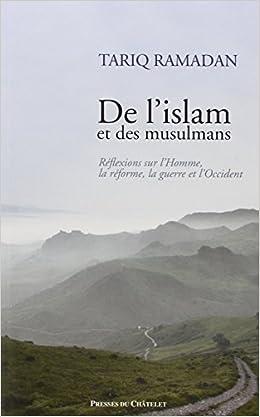 Tariq Ramadan- De l'Islam et des Musulmans