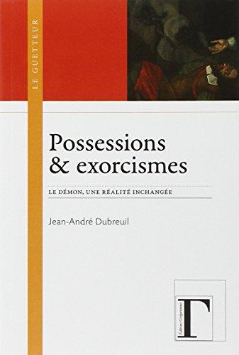 Possessions & exorcismes : Le démon, une réalité inchangée