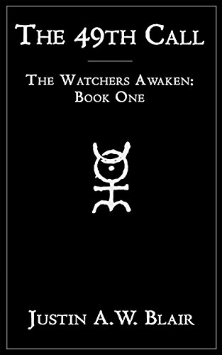 The 49th Call (The Watchers Awaken Book 1)