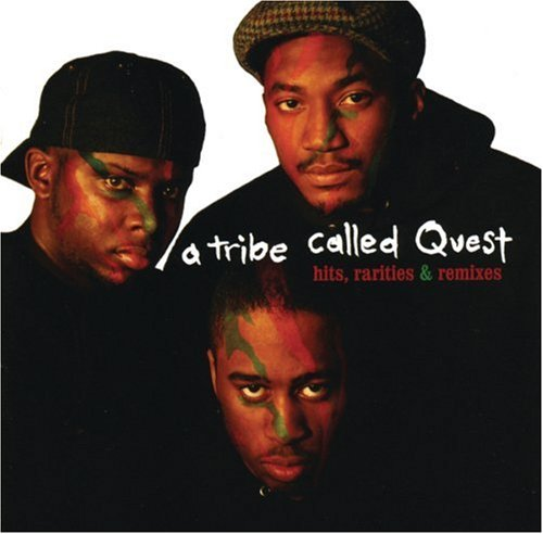 A Tribe Called Quest - Hits, Rarities and Remixes - Zortam Music