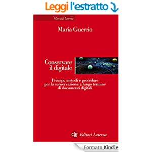 Conservare il digitale: Principi, metodi e procedure per la conservazione a lungo termine di documenti digitali (Manuali Laterza)