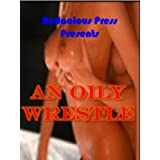 An Oily Wrestle (Girl With A Dirty Mind Erotic Stories)by Girl With a Dirty Mind