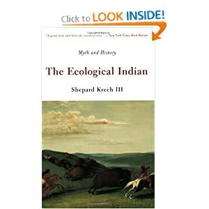 The Ecological Indian: Myth and History by Shepard Krech III