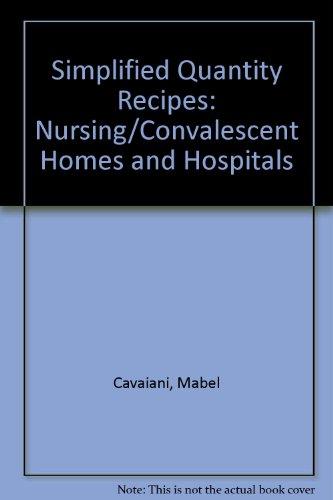 Simplified Quantity Recipes: Nursing/Convalescent Homes and Hospitals PDF