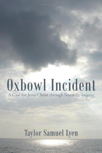 Oxbowl Incident: A Case for Jesus Christ Through Scientific Inquiry