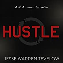Hustle: The Life Changing Effects of Constant Motion Audiobook by Jesse Warren Tevelow Narrated by Michael Pauley