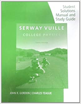 Serway Vuille College Physics 9th Edition Solutions Manual