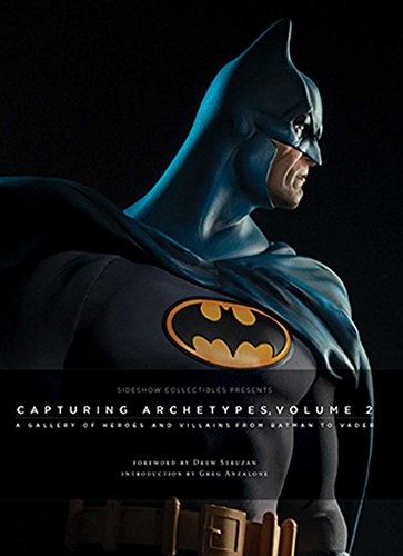 Capturing Archetypes, Volume 2: A Gallery of Heroes and Villains from Batman to Vader