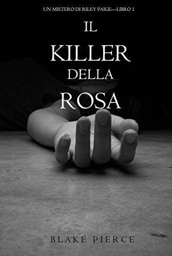 Il Killer della Rosa Un Mistero di Riley Paige Libro #1 PDF
